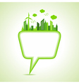 Ecology concept with message bubble vector image vector image