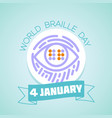4 january world braille day vector image vector image