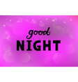 good night for logotype flyer banner vector image