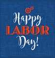happy labor day retro styled calligraphy vector image