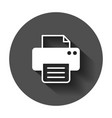 printer icon with long shadow business concept vector image vector image
