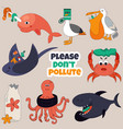 set of eco animals stop ocean pollution concept vector image vector image