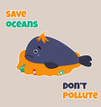 eco poster stop pollution with sad whale vector image vector image