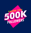 500k followers thank you message in funky style vector image vector image