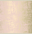 abstract grunge pattina effect pastel gold retro vector image vector image