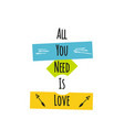 card with lettering all you need is love vector image