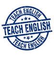 teach english blue round grunge stamp vector image vector image