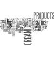 what to know about organic cosmetics text word vector image vector image