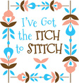 Itch To Stitch Floral vector image vector image