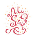 My Soul hand lettering text vector image vector image