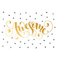awesome greeting card vector image vector image