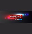 stock logo breaking news live vector image vector image