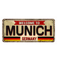welcome to munich vintage rusty metal sign vector image vector image