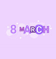 8 march international women day web banner vector image