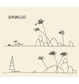 Simple sketch Seychelles drawn vector image vector image