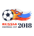 russia football cup 2018 isolated on white card vector image