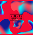 fluid abstract background colorful liquid shape vector image vector image