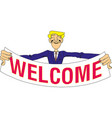 young man holding a banner with word welcome vector image vector image