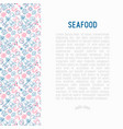 seafood concept with thin line icons vector image vector image