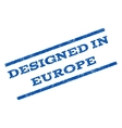 Designed In Europe Watermark Stamp vector image