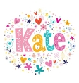 Kate female name decorative lettering type design vector image vector image