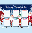 school timetable template with santa character vector image vector image