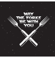 may forks be with you kitchen and cooking vector image