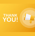 hand holding megaphone with thank you vector image