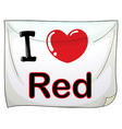 I Love Red vector image