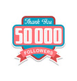 thank you 50000 followers numbers template for vector image vector image