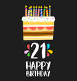 happy birthday cake card 21 twenty one year party vector image vector image