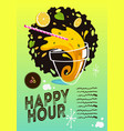 happy hour poster design on a green and yello vector image vector image