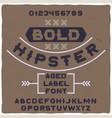 original label typeface named bold hipster vector image vector image