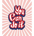 You can do it quote hand lettering vector image vector image