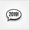 2019 comic speech bubble pop art design new year vector image vector image