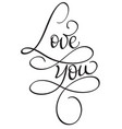 love you words on white background hand drawn vector image vector image