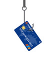 bank card on fishing hook money trap concept vector image