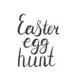 hand lettering easter egg hunt in black vector image vector image