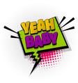 yeah baby comic book text pop art vector image vector image