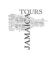 jamaica tours text background word cloud concept vector image vector image