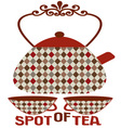 Spot Of Tea vector image vector image