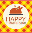 cooked turkey for happy thanksgiving day card vector image