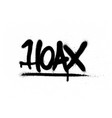 graffiti hoax word sprayed in black over white vector image vector image