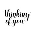 thinking you handwritten quote hand drawn vector image vector image