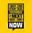 the best time to start was yesterday the next vector image vector image