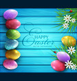 colored eggs flowers daisies vector image vector image
