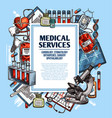 medical service poster with medicine sketch frame vector image vector image