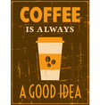 Grungy Coffee Poster vector image vector image