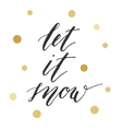 Let it snow calligraphic inscription vector image