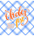 2017 oktoberfest poster with traditional vector image vector image